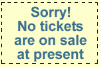 Sorry! No tickets are on sale at present